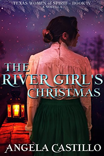 The River Girl's Christmas (Texas Women of Spirit Book 4) by [Castillo, Angela]