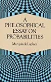 A Philosophical Essay on Probabilities (Dover Books on Mathematics)