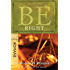 Be Right (Romans): How to Be Right with God, Yourself, and Others (The BE Series Commentary)