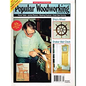 POPULAR WOODWORKING MAGAZINE 10th Anniversary Issue #60 May 1991 (Special Collectors Edition with patterns for Shaker Wall Clock, Ship's Wheel, Cake Top Finial, Spindle-back Arm Chair, Router-made Redwood Picnic Table, Wooden Tulips, Volume 10, Number 6)