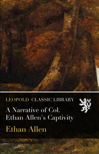 a-narrative-of-col-ethan-allens-captivity