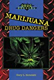 img - for Marijuana: Drug Dangers book / textbook / text book
