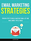 EMAIL MARKETING STRATEGIES: Proven Steps To Build A Massive Email List And Make Money Tips & Tricks