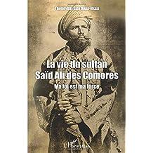 La vie du sultan Saïd Ali des Comores