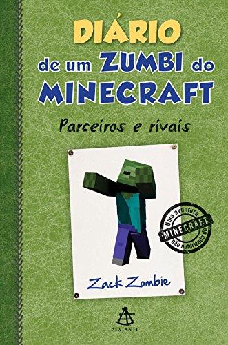 Diário de um zumbi do Minecraft - Parceiros e rivais