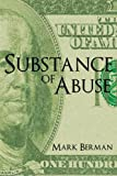 Substance of Abuse, Mark Berman, 147726745X