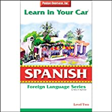 Learn in Your Car: Spanish, Level 2 Audiobook by Henry N. Raymond Narrated by  uncredited
