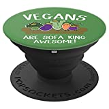 Vegans Are Sofa King Awesome Funny Vegetarian - PopSockets Grip and Stand for Phones and Tablets