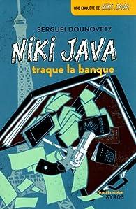 Niki Java traque la banque par Serguei Dounovetz