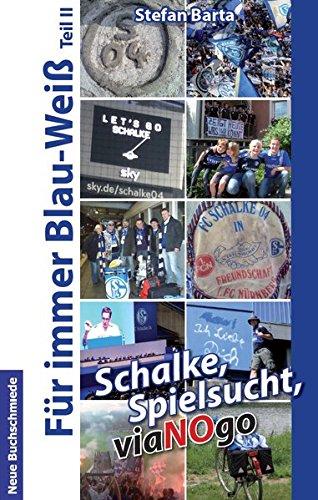Schalke, Spielsucht, viaNOgo: Für immer Blau-Weiß Teil II