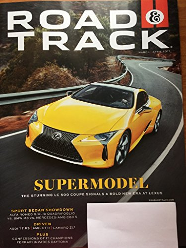 Road & Track March/April 2017 Supermodel - The Stunning LC 500 Coupe Signals A Bold New Era at Lexus ()
