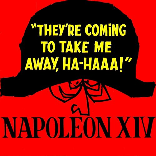 Napoleon XIV Theyre Coming To Take Me Away Ha Haaa