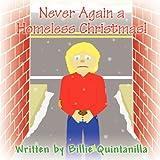 Never Again a Homeless Christmas!, Billie Quintanilla, 1462651976