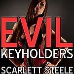 Evil Keyholders | Scarlett Steele