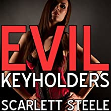 Evil Keyholders Audiobook by Scarlett Steele Narrated by Posey Clifford
