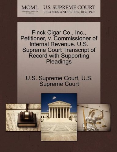 Finck Cigar Co., Inc., Petitioner, v. Commissioner of Internal Revenue. U.S. Supreme Court Transcript of Record with Supporting Pleadings ()