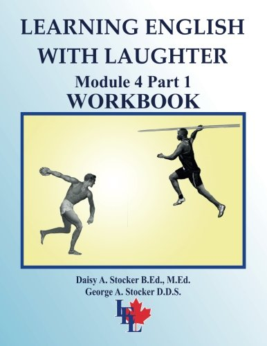 Learning English with Laughter: Module 4 Part 1 ADVANCED Workbook (Volume 20)