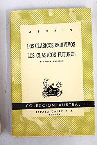 Los clásicos redivivos ; Los clásicos futuros