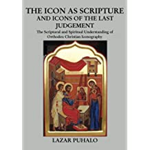 The Icon As Scripture: A scriptural and spiritual understanding of Orthodox Christian Iconography