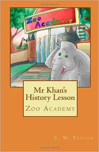Mr Khan's History Lesson (Zoo Academy): E  W  Taylor