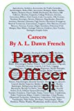 Careers: Parole Officer, A. L. French, 149957990X