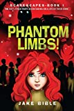 ScareScapes Book One: Phantom Limbs! by Jake Bible (2016-02-09)