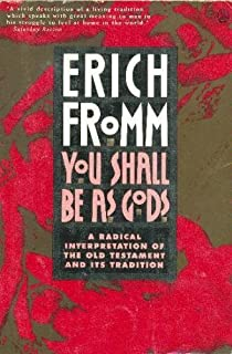 on disobedience and other essays erich fromm  you shall be as gods a radical interpretation of the old testament and its tradition