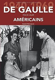 De Gaulle face aux Américains : 1940-1969