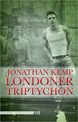 Jonathan Kemp: Londoner Triptychon; Gay-Literatur alphabetisch nach Titeln