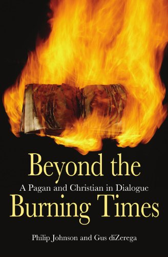 Beyond the Burning Times: A Pagan and Christian in Dialogue (Beyond The Burning Time By Kathryn Lasky)
