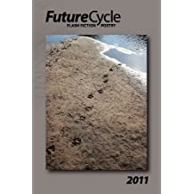FutureCycle 2011: An Anthology of Poetry and Flash Fiction