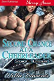 Second Chance at a Cheerleader [Snowedin Fantasies 2] (Siren Publishing Menage Amour)