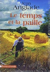 """Afficher """"Temps et la paille (Le)"""""""