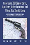 gun owners book - Hand Guns, Concealed Carry, Gun Laws, Other Concerns, and Things You Should Know: A Basic Companion for the Casual Handgun Owner and Concealed Handgun
