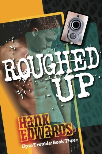 Roughed Up: Up to Trouble Book 3 (Volume 3)