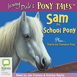 Sam the School Pony and Charlie the Champion Pony Audiobook
