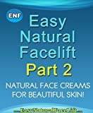 Easy Homemade Face Masks Easy Natural Facelift part 2 Natural Face Creams  For Beautiful Skin