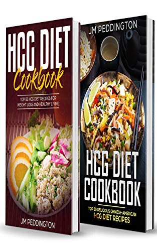HCG Diet Cookbook: 2 Books in 1- Top 50 HCG Diet Recipes for Weight Loss and Healthy Living+Delicious Chinese-American HCG Diet Recipes