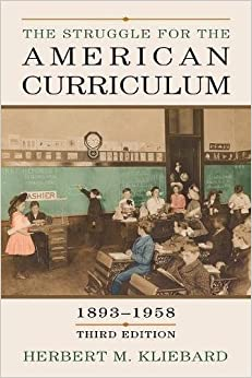 The Struggle For The American Curriculum, 1893-1958 Download