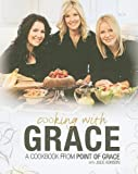 img - for Cooking With Grace: A Cookbook from Point of Grace book / textbook / text book