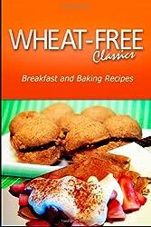 Wheat-Free Classics - Breakfast and Baking Recipes