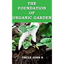 The Soil Foundation of Organic Garden