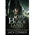 Lord of the Black Land: A Dark Epic Fantasy Series: Part One of a Complete Saga (War of the Moonstone Book 1)