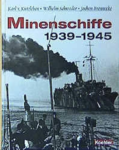 Minenschiffe 1939 - 1945. Die geheimnisumwitterten Einsätze des Mitternachtsgeschwaders.