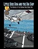 Little Bird Dog and the Big Ship the Heroes of the Vietnam War, Marjorie Haun, 146856059X