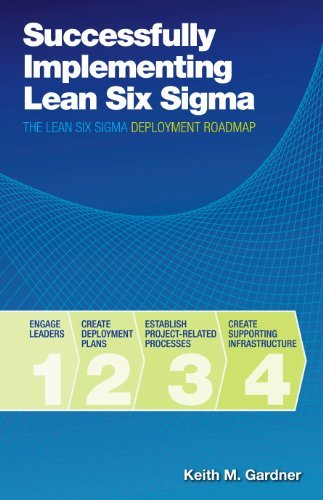 By Keith M. Gardner Successfully Implementing Lean Six Sigma: The Lean Six Sigma Deployment Roadmap (First) [Hardcover] pdf epub