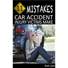 11 Mistakes Car Accident Injury Victims Make