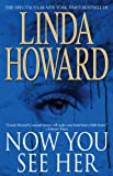 Now You See Her, Linda Howard, 1416503803