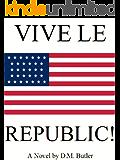 VIVE LE REPUBLIC!