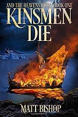 Kinsmen Die (And the Heavens Burn) Paperback